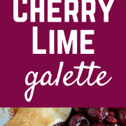 This Cherry Lime Galette is full of summer flavor and is so simple and easy to make. Much easier than a traditional pie. Get the easy recipe on RachelCooks.com!