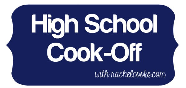 High School Cook-Off | RachelCooks.com