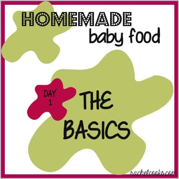 Homemade Baby Food: The Basics | RachelCooks.com