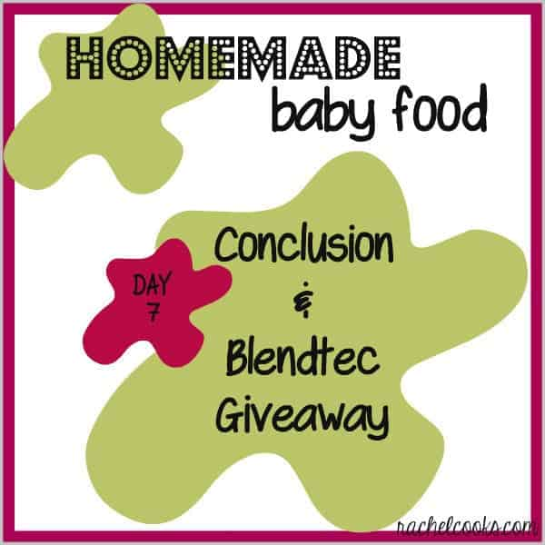 Homemade Baby Food: Summary and Blendtec Giveaway | RachelCooks.com