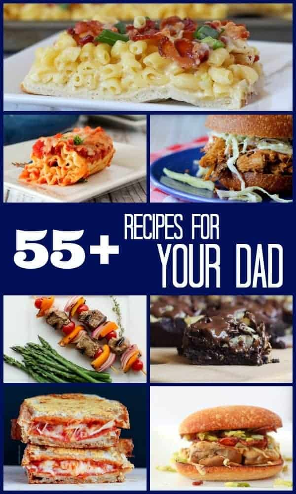 Father's Day Recipes - Food Fit for the dad in your life!