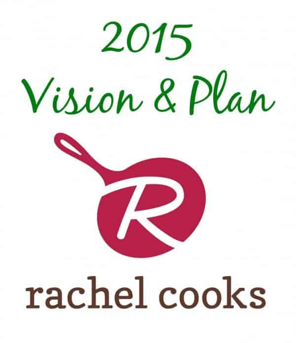 2015 Vision for RachelCooks.com