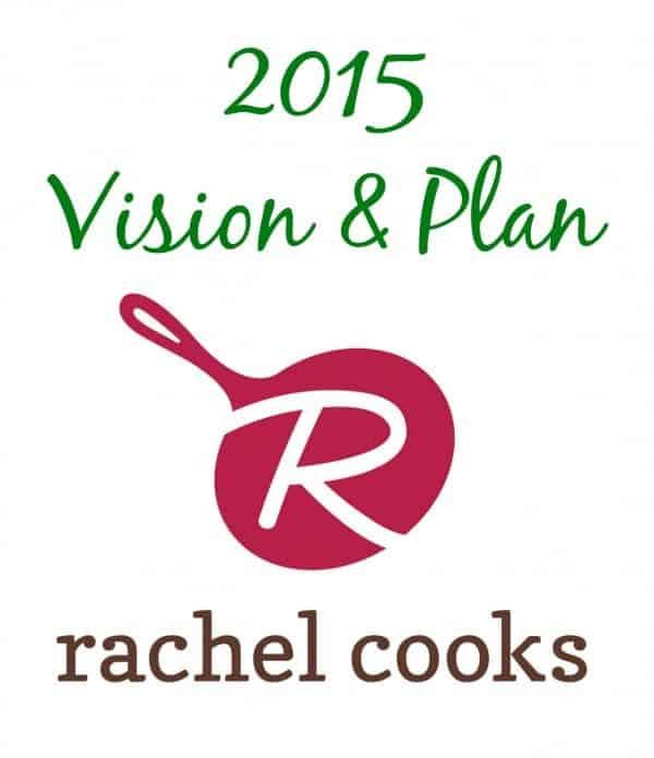 2015 Vision for RachelCooks.com