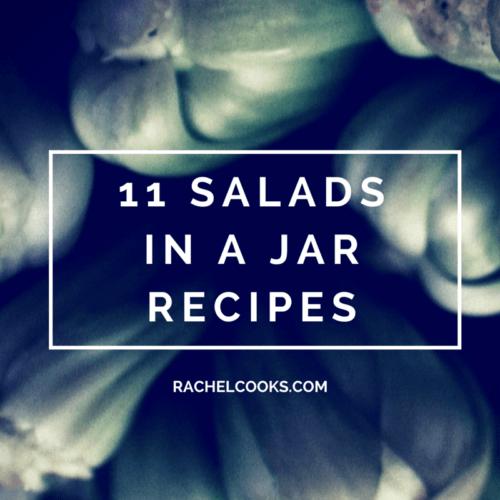 11 Salads in a Jar Recipes on RachelCooks.com