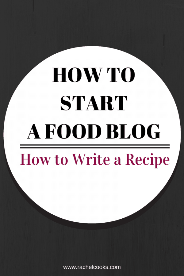 How to Write a Recipe - Find out how on RachelCooks.com