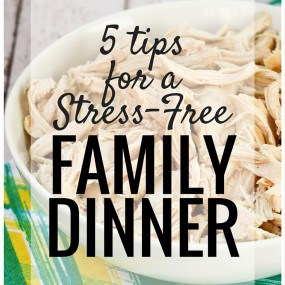 5 Easy tips for a stress-free family dinner! Follow this advice and you'll be eating healthy and delicious meals all week long! Get the tips on RachelCooks.com!