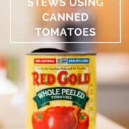 "Front view of a partially opened can of Red Gold Whole Peeled Tomatoes, also includes text overlay ""10 easy soups & stews using canned tomatoes."""