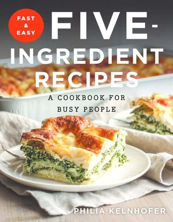 Fast & Easy Five-Ingredient Recipes cover image - Philia Kelnhofer