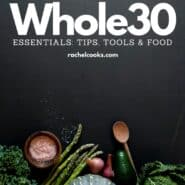 Whole30 Essentials: Tips, Tools, and Food