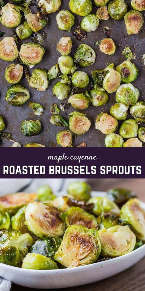 With a touch of spicy and lots of sticky-sweet maple syrup, these are the best roasted Brussels sprouts. And they're so easy to make!
