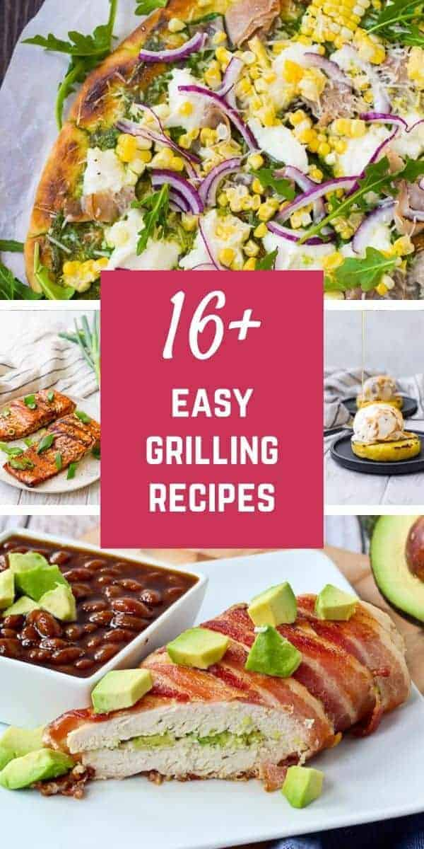 "Collage of grilled recipes with a text overlay on a pink background that reads, ""16+ EASY GRILLING RECIPES"""