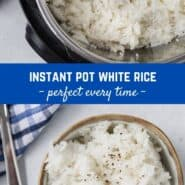 "Collage of two images of instant pot white rice with text overlay that reads ""instant pot white rice - perfect every time"""
