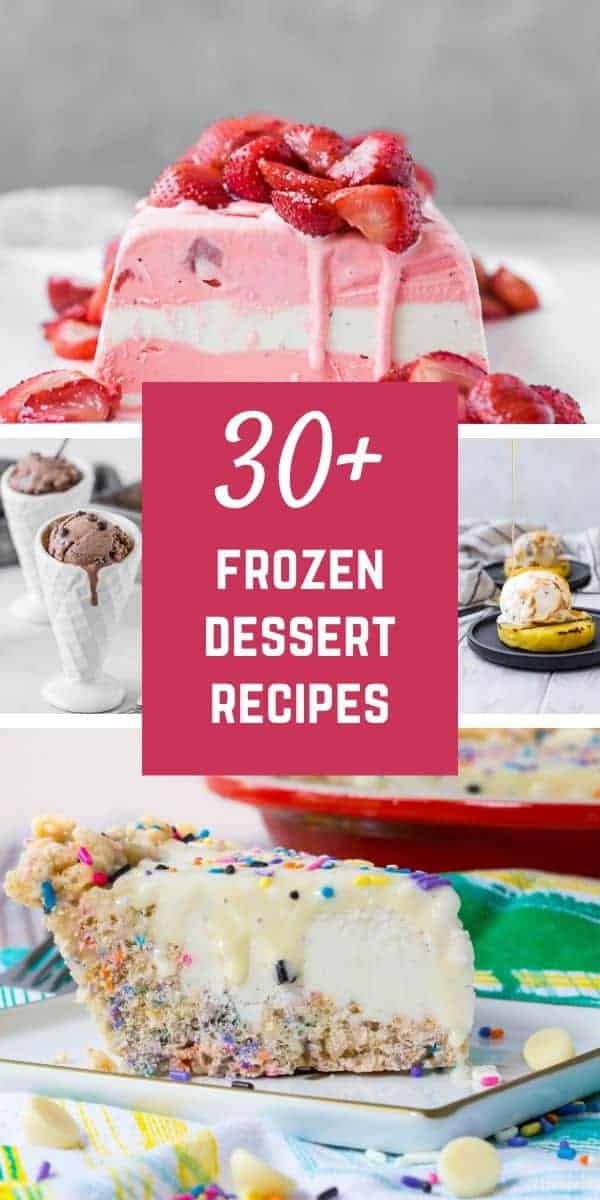 """Collage of images of frozen desserts, with a text overlay that says """"30+ frozen dessert recipes."""""""