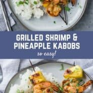 "Collage with two images of shrimp kabobs with pineapple. Text overlay reads ""grilled shrimp and pineapple kabobs."""