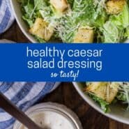 "Two images of caesar salad dressing in front of a tossed salad. A text overlay reads ""healthy caesar salad dressing - so tasty!"""