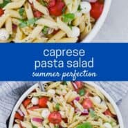 "Two images of a white bowl full of pasta, fresh mozzarella, tomatoes, and fresh basil. A text overlay reads ""caprese pasta salad - summer perfection"""