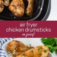 """Collage of cooked chicken legs, text overlay reads """"air fryer chicken drumsticks - so juicy!"""""""