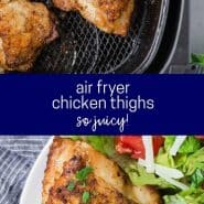 """Two image of chicken thighs with a text overlay that reads """"air fryer chicken thighs - so juicy!"""""""