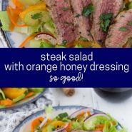 "Two images of salad in a collage with a text overlay reading ""steak salad with orange honey dressing - so good!"""