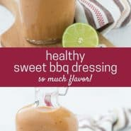 """Two images of bbq salad dressing with a text overlay that reads """"healthy sweet bbq dressing - so much flavor!"""""""
