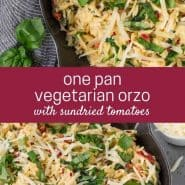 "Two overhead images of creamy one pot orzo with spinach, sun-dried tomatoes and fresh basil. Text overlay reads ""one pan vegetarian orzo with sundried tomatoes"""