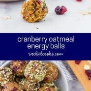 """Overhead view of a bowl of energy bites, text overlay reads """"cranberry oatmeal energy balls - rachelcooks.com"""""""