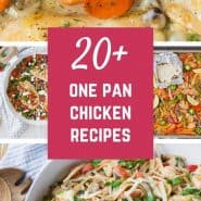 """Collage of images with a text overlay that says """"20+ one pan chicken recipes"""""""
