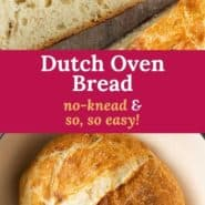 """Two images of bread, text overlay reads """"dutch oven bread, no-knead & so, so easy!"""""""