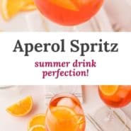 """Two images of orange drinks, with a text overlay that reads """"aperol spritz - summer drink perfection!"""""""