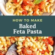 """Two pasta photos, text overlay reads """"how to make baked feta pasta"""""""