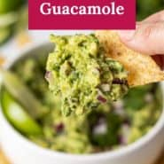 """Chip with guacamole, text overlay reads """"the best homemade guacamole."""""""