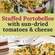 """Filled mushroom, text overlay reads """"stuffed portobellos with sun-dried tomatoes & cheese."""""""