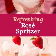 """Drink in stemmed glass, text overlay reads """"refreshing rosé spritzer."""""""