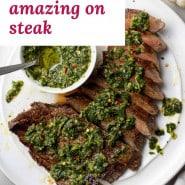 "Green sauce, text overlay reads ""chimichurri, amazing on steak."""
