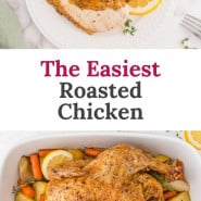 """Chicken in white dish, text overlay reads """"easiest whole roasted chicken."""""""