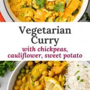 """Curry, text overlay reads """"vegetarian curry with chickpeas, cauliflower, sweet potato."""""""