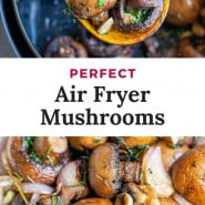 """Mushrooms with a text overlay that reads """"perfect air fryer mushrooms."""""""